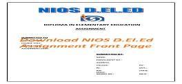 Download NIOS D.El.Ed Assignment Front Page
