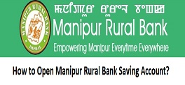 How to Open Manipur Rural Bank Saving Account?