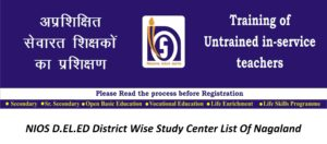 NIOS D.EL.ED District Wise Study Center List Of Nagaland