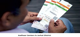 Aadhaar Centers in Jorhat District