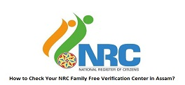 How to Check Your NRC Family Free Verification Center in Assam?