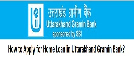 How to Apply for Home Loan in Uttarakhand Gramin Bank?
