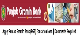 Apply Punjab Gramin Bank (PGB) Education Loan | Documents Required