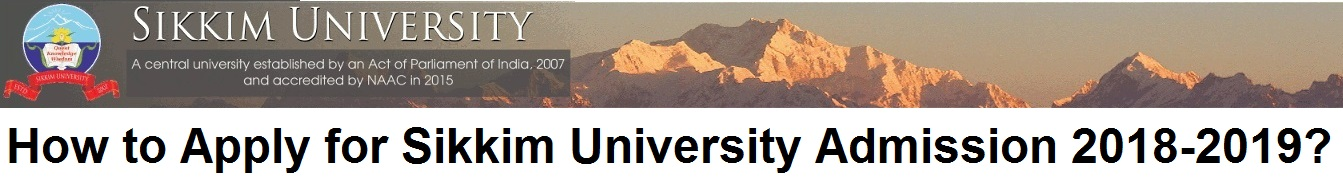 How to Apply for Sikkim University Admission 2018-2019?