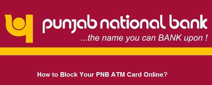 How to Block Your PNB ATM Card Online?