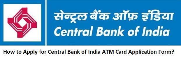 How to Apply & Fill Central Bank of India ATM Card Application? Online Form Central Bank Of India on united bank of india, national bank of india, rbi india, central state bank, union bank of india, oriental bank of india, state bank of india, reserve bank of india,