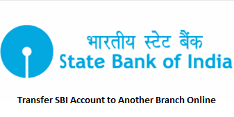 Transfer SBI Account to Another Branch Online