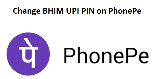 Change BHIM UPI PIN on PhonePe