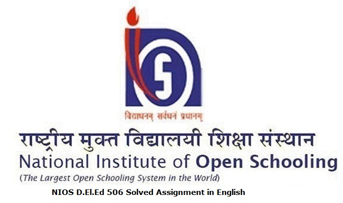 NIOS D.El.Ed 506 Solved Assignment in English