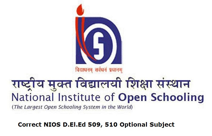 Correct NIOS D.El.Ed 509, 510 Optional Subject