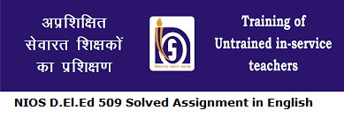 NIOS D.El.Ed 509 Solved Assignment in English