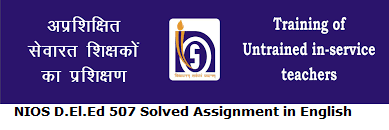 NIOS D.El.Ed 507 Solved Assignment in English