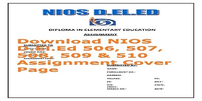Download NIOS D.El.Ed 506, 507, 508, 509 & 510 Assignment Cover Page