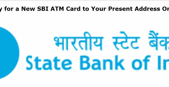 Apply for a New SBI ATM Card to Your Present Address Online