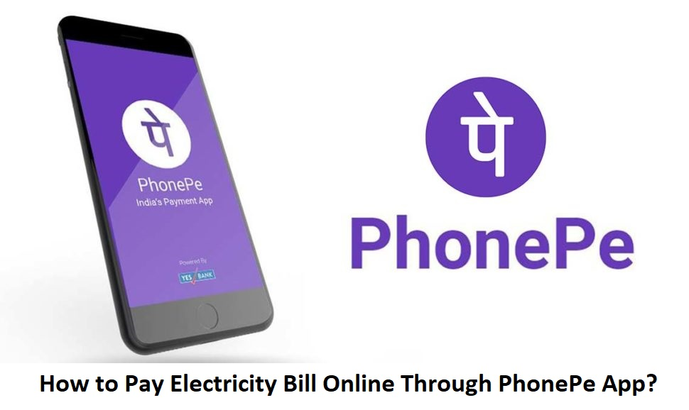 How to Pay Electricity Bill Online Through PhonePe App?
