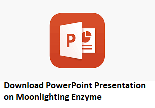 Download PowerPoint Presentation on Moonlighting Enzyme