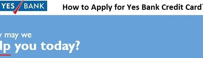 How to Apply for Yes Bank Credit Card?
