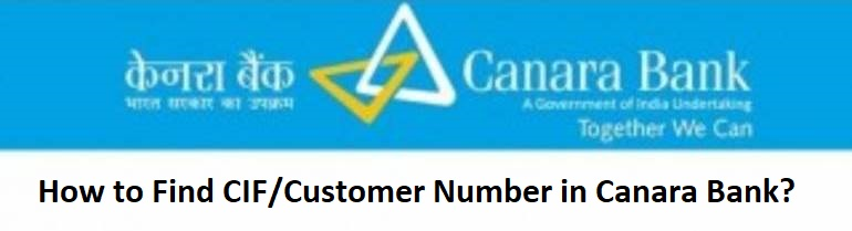 How to Find CIF/Customer Number in Canara Bank?
